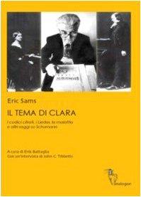 9788890313608: Il tema di Clara. I codici cifrati, i Lieder, la malattia e altri saggi su Schumann