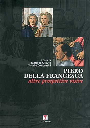 Piero della Francesca. Altre prospettive visive (Paperback): Marcello Ciccuto, Claudio Crescentini