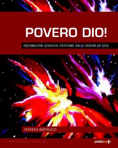 9788890330308: Povero Dio! Diffamazioni Giudaico-cristiane dalle Origini ad Oggi (Italian Edition)