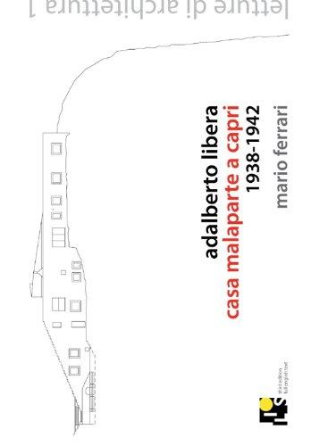 9788890345685: Adalberto Libera, casa Malaparte a Capri 1938-1942. Ediz. italiana e inglese (Letture di architettura)