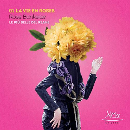 9788890367830: Rose Banksiae - Le più belle del reame