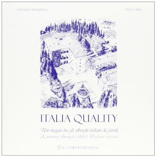 Italiaquality. Un viaggio tra gli hotels italiani da favola. Ediz. italiana e inglese (Paperback): ...