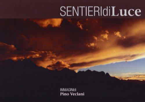 SENTIERI DI LUCE: Pino Veclani, Massimo Lanzini, Anna Veclani