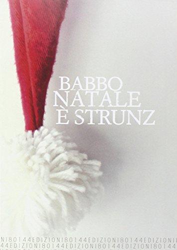 9788890378393: Babbo Natale è strunz