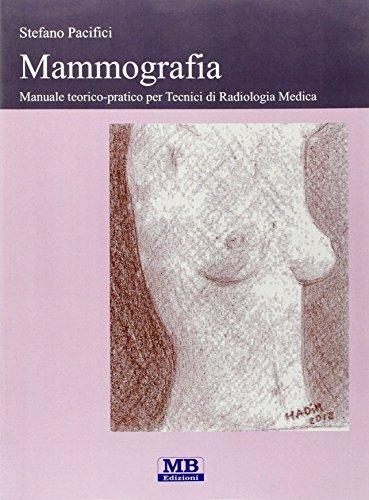 9788890392726: Mammografia. Manuale teorico-pratico per tecnici di radiologia medica