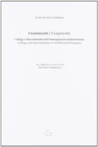 9788890414978: Frammenti. Collage e discontinuità nell'immaginario architettonico. Ediz. italiana e inglese