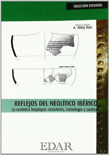 9788890448911: Reflejos del Neolitico Iberico. la Ceramica Boquique: Caracteres, (Col.Estudios)Cronologia y Contexto.