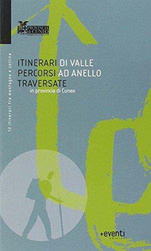 9788890471254: Itinerari di valle, percorsi ad anello, traversate in provincia di Cuneo