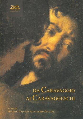 Da Caravaggio Ai Caravaggeschi: Maurizio Calvesi e Alessandro Zuccari a Cura Di