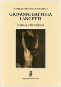 9788890490255: Giovan Battista Langetti. Il principe dei tenebrosi.
