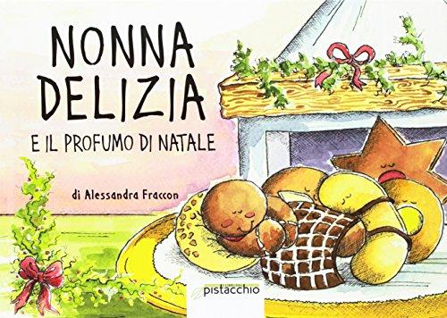 9788890540707: Nonna delizia e il profumo del Natale. Ediz. illustrata