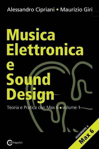 9788890548437: Musica Elettronica E Sound Design - Teoria E Pratica Con Max E Msp - Volume 1 (Seconda Edizione) (Italian Edition)