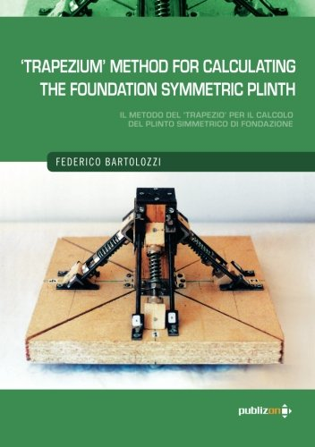 'Trapezium' Method for Calculating the Foundation Symmetrich Plinth: (With Numerical Analysis) (8890581220) by Federico Bartolozzi