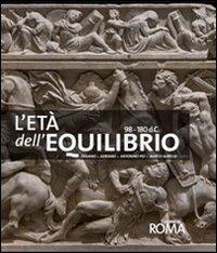 9788890585302: L'età dell'equilibrio. Traiano, Adriano, Antonino Pio, Marco Aurelio