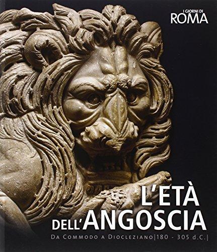 L'Età dell'Angoscia : da Commodo a Diocleziano: Eugenio La Rocca