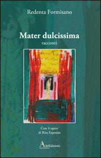 Mater dulcissima.: Formisano, Redenta