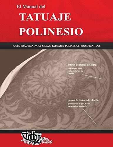9788890601699: Manual del Tatuaje polinesio. Guía práctica para crear tatuajes polinesios significativos (El)