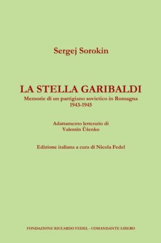 La stella Garibaldi. Memorie di un partigiano: Sergej Sorokin; Valentin