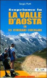 9788890614910: Scopriamo la valle d'Aosta in 55 itinerari circolari