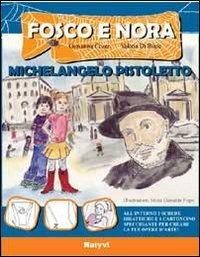 9788890637001: Michelangelo Pistoletto. Fosco e Nora