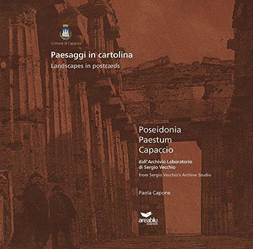 Paesaggi in cartolina. Poseidonia, Paestum, Capaccio dall'archivio: Paola Capone