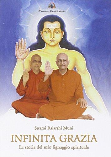 Infinita grazia. La storia del mio lignaggio: Muni Swami Rajarshi