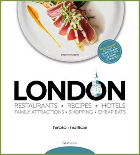 9788890670923: London Restaurants - Recipes- Hotels
