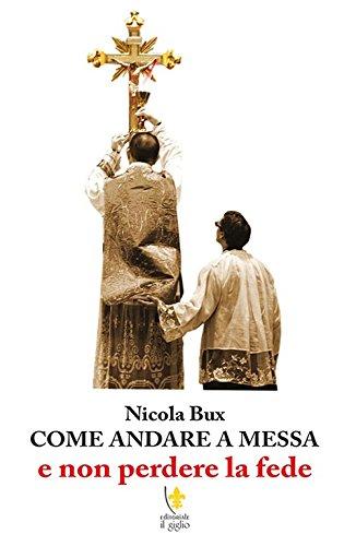 9788890683473: Come andare a messa e non perdere la fede