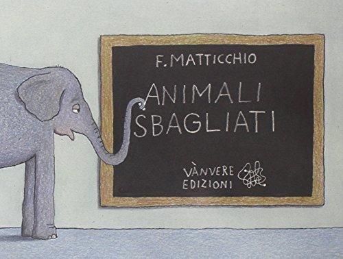 9788890684258: Animali sbagliati