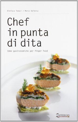 9788890685101: Chef in punta di dita. Idee gastronomiche per finger food