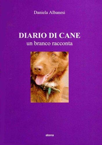9788890704208: Diario di cane. Un branco racconta