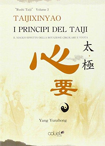 9788890715693: I principi del Taiji. Il magico effetto della rotazione circolare e vuota