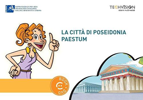 La città di Poseidonia-Paestum. Guida multimediale. Ediz.: Assia Petricelli