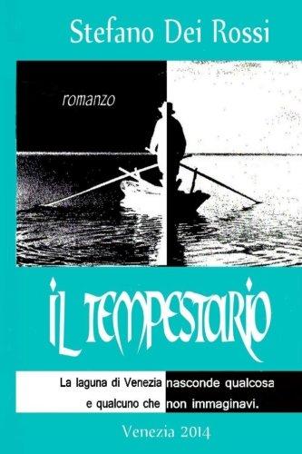 Il Tempestario: La laguna di Venezia nasconde: Stefano Dei Rossi