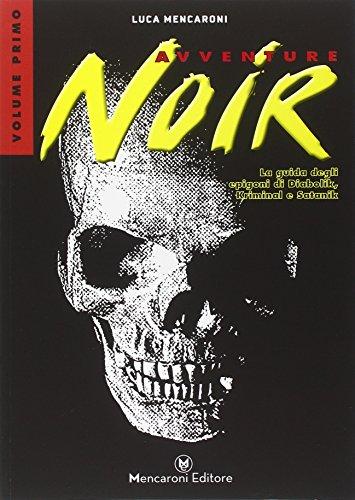 9788890792502: Avventure noir. La guida degli epigoni di Diabolik, Kriminal e Satanik: 1