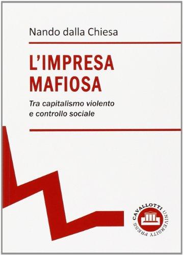 9788890804472: L'impresa mafiosa. Tra capitalismo violento e controllo sociale
