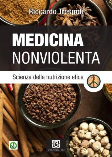 Medicina Non Violenta - Scienza della nutrizione: Riccardo Trespidi