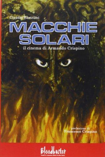 9788890898624: Macchie solari. Il cinema di Armando Crispino