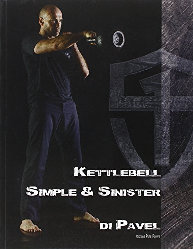 9788890905032: Kettlebell. Simple & sinister. Ediz. italiana