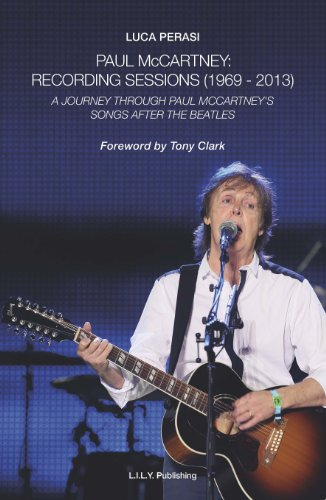 9788890912207: Paul McCartney: Recording Sessions (1969-2013). A Journey Through Paul McCartney's Songs After The Beatles