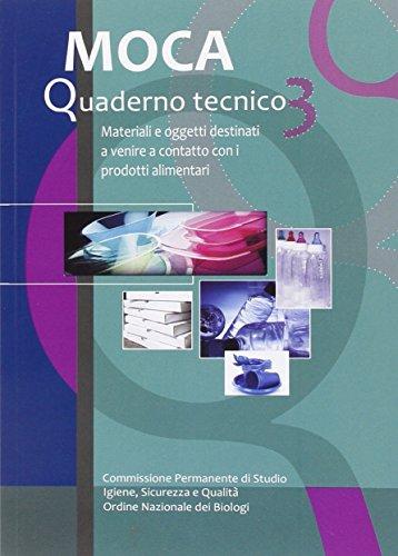 MOCA. Quaderno tecnico. Materiali e oggetti destinati a venire a contatto con i prodotti alimentari: 3
