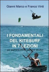 9788891010537: I fondamentali del kitesurf in 7 lezioni