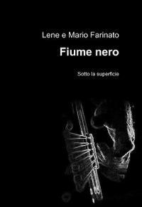 9788891024916: Fiume nero (La community di ilmiolibro.it)