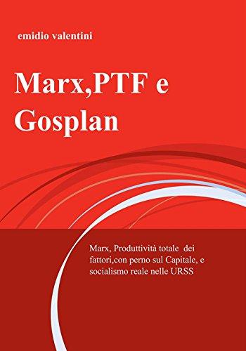 9788891099174: Marx, PTF e Gosplan. Marx, produttività totale dei fattori, con perno sul Capitale, e socialismo reale nelle URSS (La community di ilmiolibro.it)