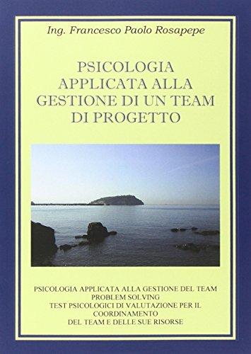 9788891101990: Psicologia applicata alla gestione di un team di progetto