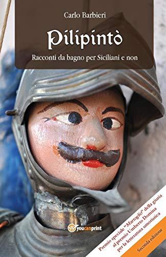 9788891105660: Pilipint�. Racconti da bagno per siciliani e non