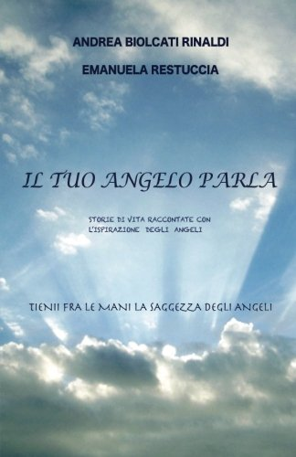 9788891105929: Il tuo angelo parla (Narrativa)