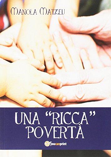 9788891115133: Una ricca povertà
