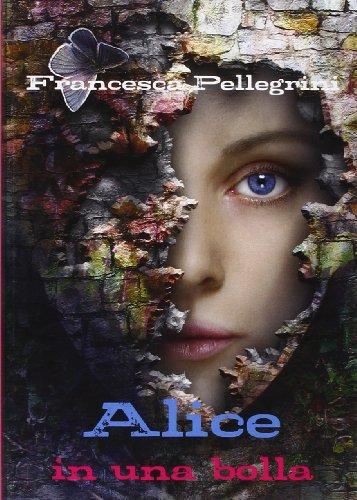 9788891116642: Alice in una bolla