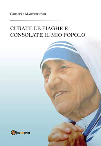 Curate Le Piaghe E Consolate Il Mio: Giuseppe Martinenghi